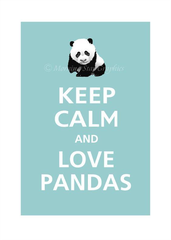 Keep Calm and love the pandas!
