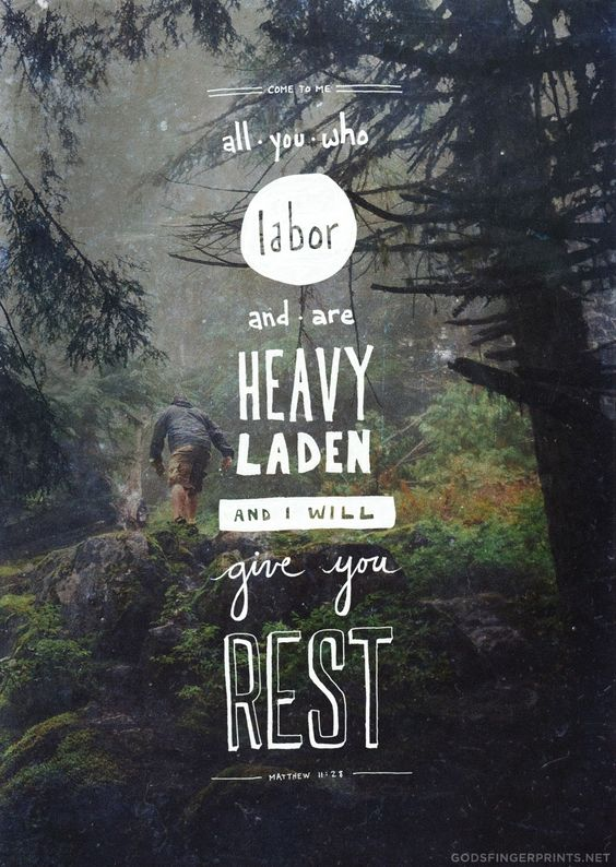 "Then Jesus said, ""Come to me, all of you who are weary and carry heavy burdens, and I will give you rest. (Matthew 11:28 NLT)"