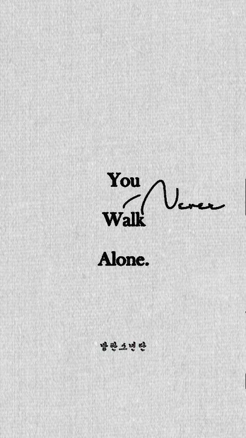 Bts You Never Walk Alone Wallpaper Bts Wallpaper Lyrics Bts Tattoos Bts You Never Walk Alone