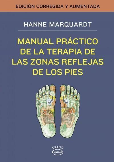 Manual practico terapia zonas reflejas pies / Reflex Zone Therapy of the Feet