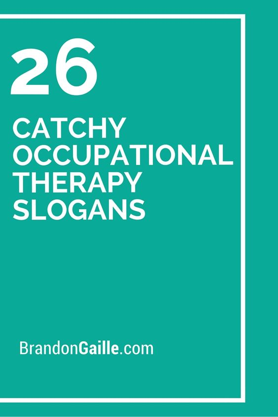 26 Catchy Occupational Therapy Slogans | Therapy and Occupational ...
