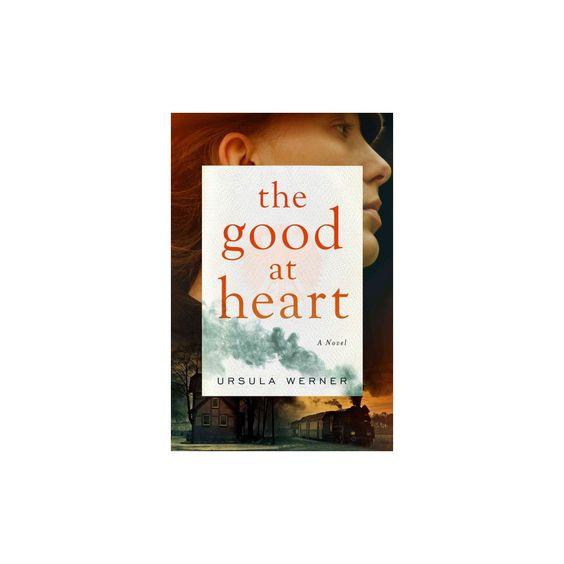 Good at Heart (Hardcover) (Ursula Werner)