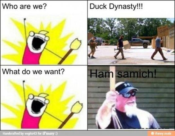 I want my SAMICH!!