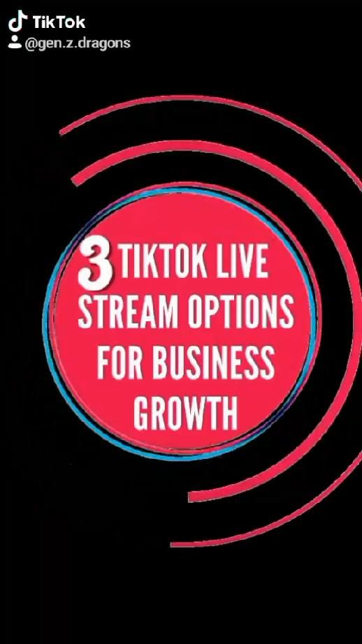 3 Tiktok Live Stream Options For Business Growth Video Business Growth Streaming Business