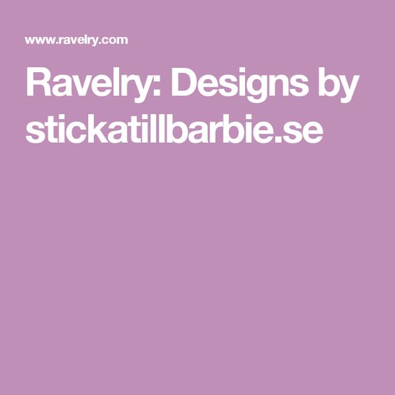 Ravelry: Designs by stickatillbarbie.se