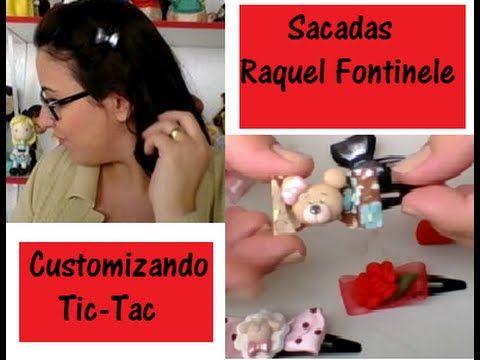 Sacadas Raquel Fontinele - Como enfeitar TIC-TAC! - TekBond