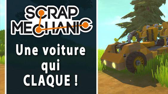 SCRAP MECHANIC #3 : Une voiture qui CLAQUE | LET'S PLAY FR