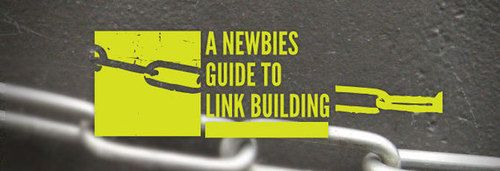 A Newbie's Guide to Link Building - Business 2 Community