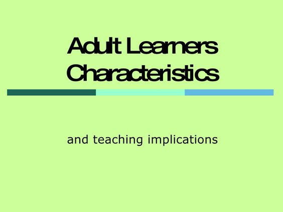 adult-learners-characteristics-2033683 by Angélica via Slideshare