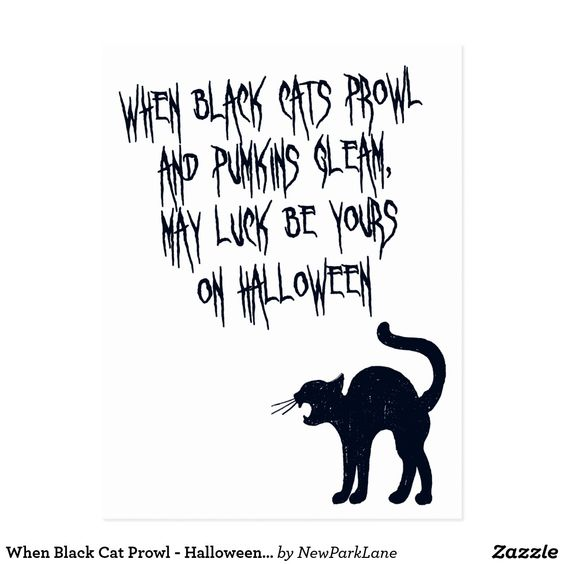 When Black Cat Prowl - Halloween Poem Postcard  #halloween #quote #postcard #cat #blackcat #newparklane #zazzle #scarycat #spooky #kids #kidshalloween  #words #scary #catstuff #halloweenquotes #quotes