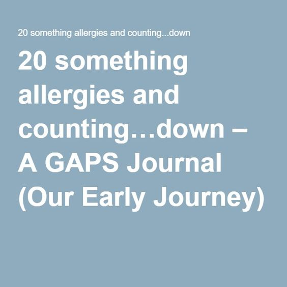 20 something allergies and counting…down – A GAPS Journal (Our Early Journey)