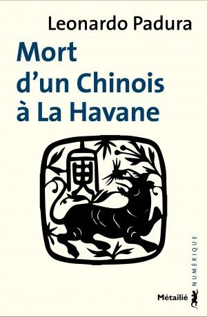 Mort d'un Chinois à la Havane - Leonardo Padura Fuentes