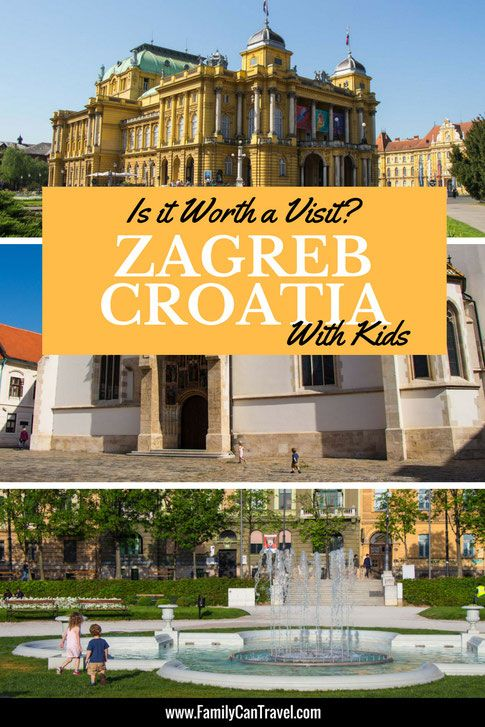 Best Things To Do In Zagreb With Kids Family Travel Destinations Croatia Travel Europe Vacation