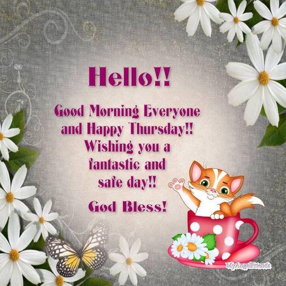 Hi Good Morning Quotes: Hello Good Morning Everyone Happy Thursday Good Morning