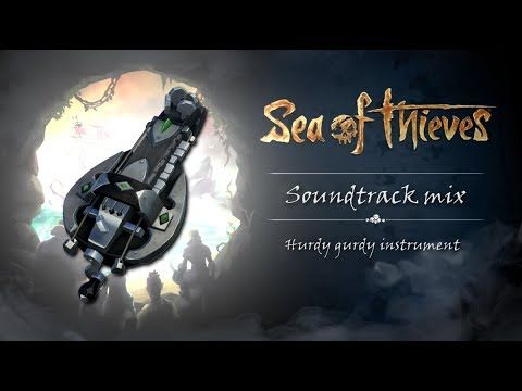 Sea Of Thieves Music Hurdy Gurdy All Songs On The Instrument Soundtrack Mix Lootnacho Youtube Sea Of Thieves All Songs Soundtrack