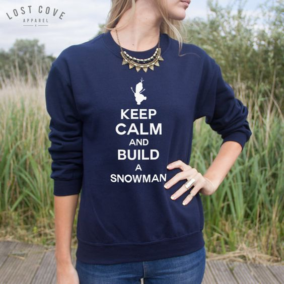 Keep Calm And Build A Snowman Jumper Sweater by LostCoveApparel