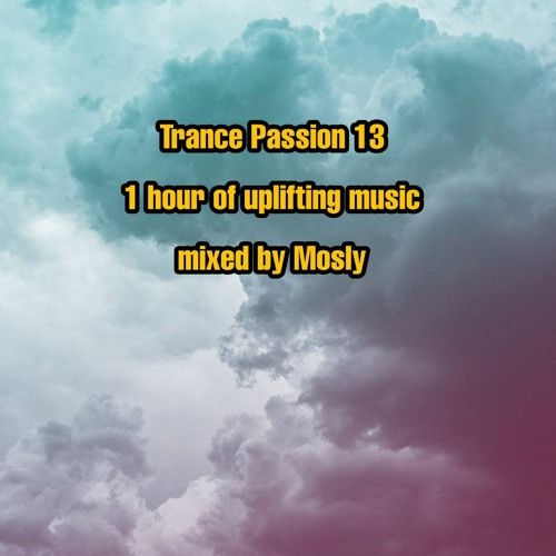 Trance Passion 13 By Mosly On Soundcloud Trance Passion Music Mix