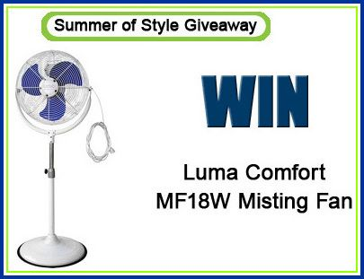 Summer of Style Giveaway WIN a Luma Comfort Misting Fan Ends 7/5
