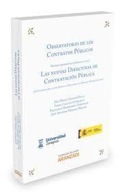 Observatorio de los contratos públicos 2015 : las nuevas directivas de contratación pública / autores, José María Gimeno Feliú ... [et al.] Cizur Menor, Navarra : Thomson Reuters Aranzadi, 2015
