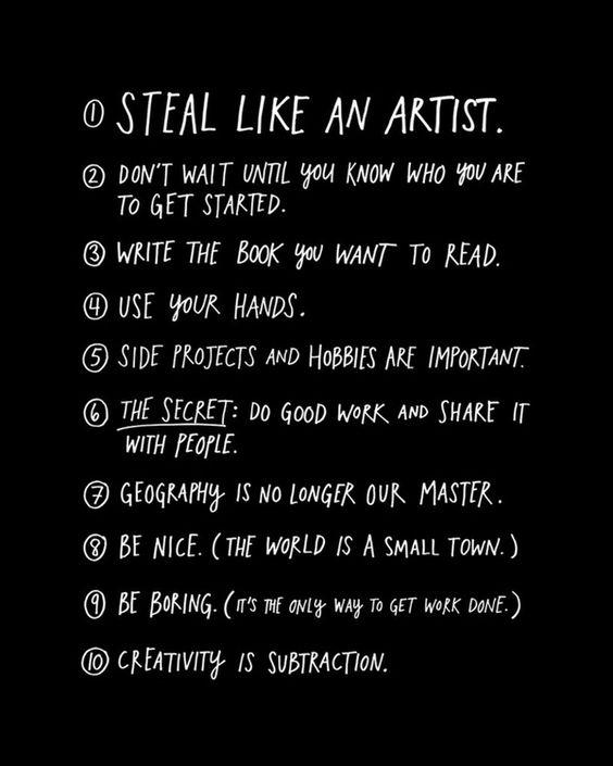 Inspirational list! via MoreDesignPlease - Steal Like anArtist
