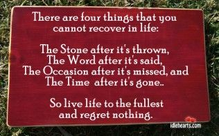 there are four things you cannot recover