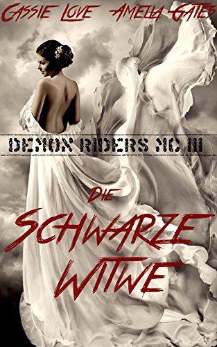 Die Schwarze Witwe: Liebesroman, Gegenwartsliteratur (Demon Riders MC)