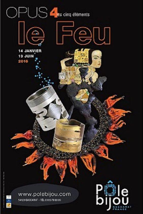 """Exposition """"les 5 éléments - Opus 4 le Feu/le Métal"""" Du 14 janvier au 19 juin 2016 - Pôle Bijou Baccarat:"""