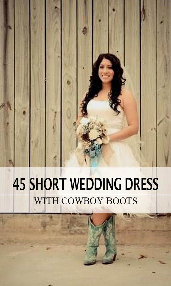 45 Short Country Wedding Dress Perfect With Cowboy Boots Short Or