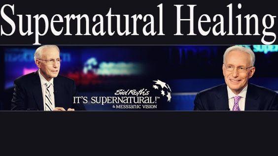 |Sid Roth Supernatural| Supernatural Healing And Supernatural Travel