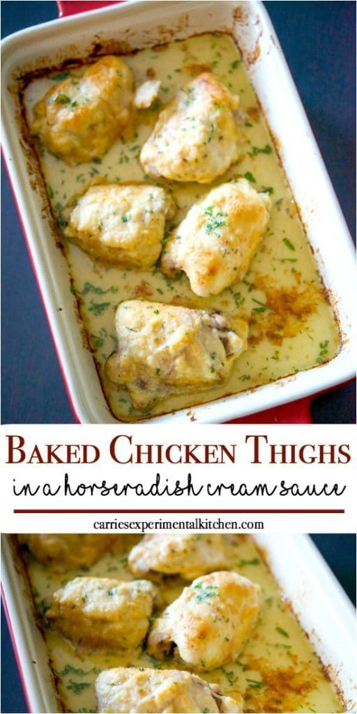 Baked Chicken Thighs In A Horseradish Cream Sauce Recipe In 2020 Baked Chicken Thighs Horseradish Cream Sauce Cream Sauce For Chicken