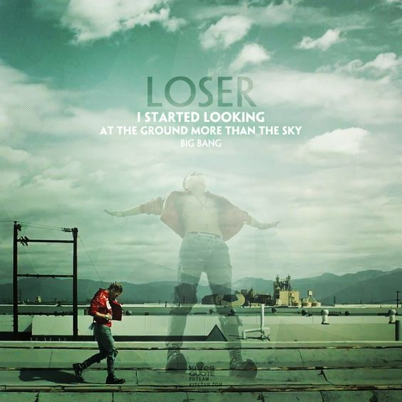 """I started looking at the ground more than the sky.""  {Loser - BIGBANG} des by Aqua@Kitesvn.com"