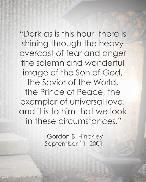 Lds Quotes On Peace: Gordon B. Hinckley #septembereleventh