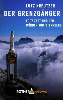 Der Grenzgänger: Eddy Zett und der Mörder vom Sternberg - Lutz Kreutzer - Krimi - Seit Eddy Zett vor zwanzig Jahren an der italienischen Grenze einen Wilderer zur Strecke gebracht hat, gilt der Alpinpolizist aus dem Gailtal als Legende.