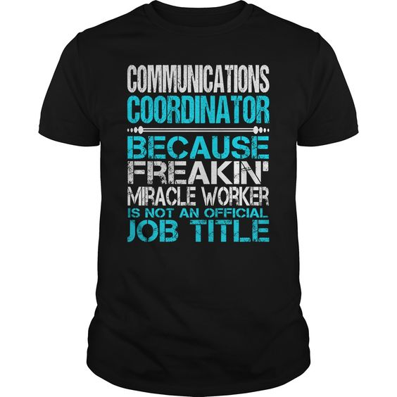 Awesome Tee For Communications Coordinator T-Shirts, Hoodies. CHECK PRICE ==►…