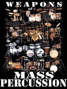 Weapons Of Mass Percussion T  haha My brother would Rock this shirt!