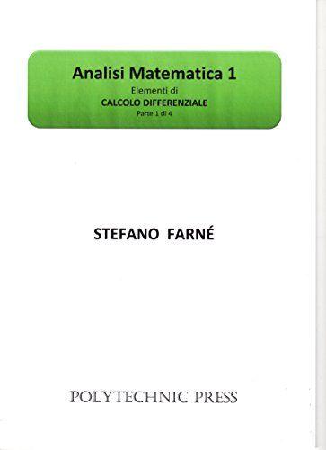 Analisi Matematica 1: Elementi di calcolo differenziale - Parte 1 di 4 (Italian Edition)