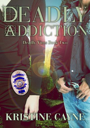 Deadly Addiction by Kristine Cayne - Hurry and enter - the Goodreads giveaway ends tonight at midnight (7/19)!
