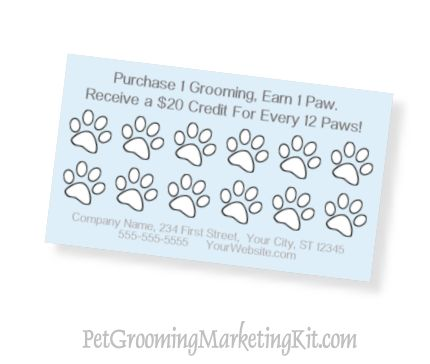Dog grooming business customer loyalty punch cards  http://www.petgroomingmarketingkit.com/pet-dog-grooming-business-advertising-marketing-templates-forms-groomer.html