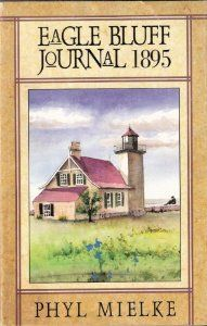 Eagle Bluff journal, 1895: Phyl Mielke: Amazon.com: Books