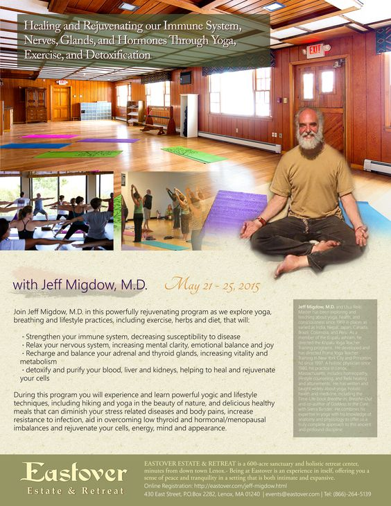 Healing and Rejuvenating our Immune System, Nerves, Glands, and Hormones through Yoga, Exercise, and Detoxification with Jeff Migdow, M.D. May 21 - 25th, 2015