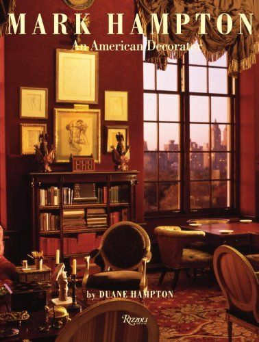 Mark Hampton: An American Decorator | ISBN-13: 9780847832880: