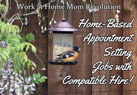 Home-Based  Appointment  Setting  Jobs with  Compatible Hire! / Work at Home Mom Revolution