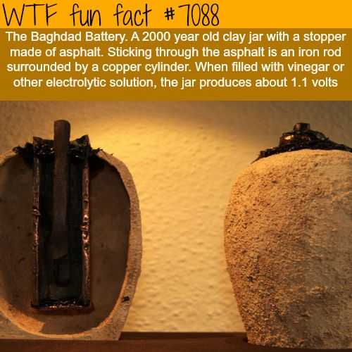 2000 year old batter: The Baghdad Battery - WTF fun facts