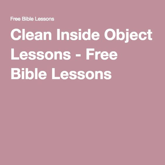 Clean Inside Object Lessons - Free Bible Lessons