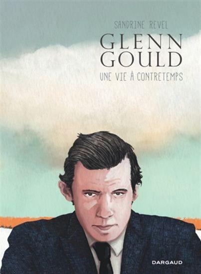 Glenn Gould - SANDRINE REVEL #renaudbray #livre #book #bandedessinee