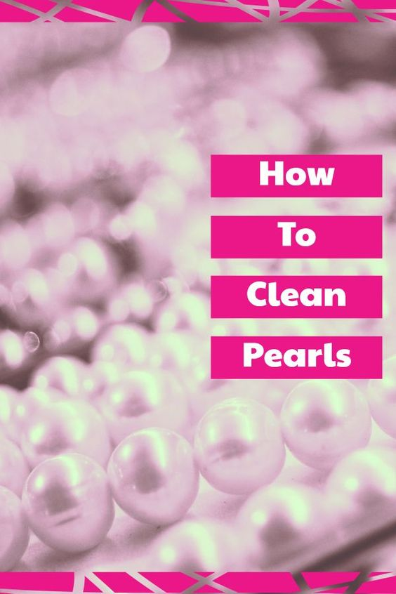 Guide To Cleaning Natural Pearls In 2020 How To Clean Pearls Natural Pearls Pearls