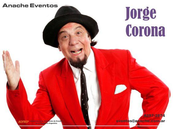 Humor, de la mano de Jorge Corona - Contrataciones: Anache Eventos - eventos@anache.co... (011)4257-2874 - www.anache.com.ar - #shows #humor #fiestas #boda #humorista