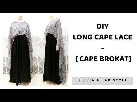 Diy Long Cape Lace Membuat Cape Brokat Panjang Untuk Pesta Youtube Menjahit Pola Gaun Wanita