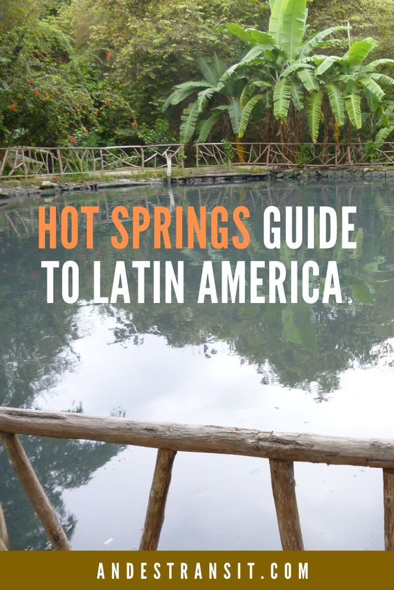 Visit Hot Springs across Latin America by bus (Pinterest).