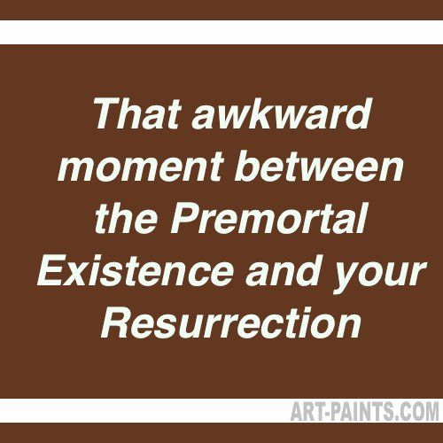 It's awkward. Premortal to resurrection.